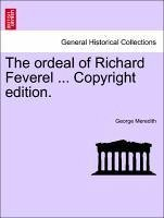 The ordeal of Richard Feverel ... Copyright edition. - Meredith, George