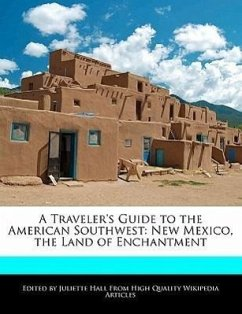 A Traveler's Guide to the American Southwest: New Mexico, the Land of Enchantment - Hall, Juliette