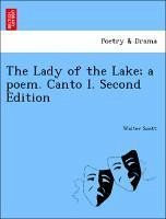 The Lady of the Lake a poem. Canto I. Second Edition - Scott, Walter