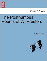 The Posthumous Poems Of W. Preston. - William Preston