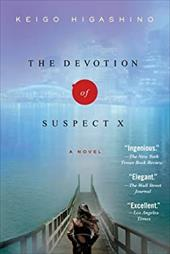 The Devotion of Suspect X - Higashino, Keigo / Smith, Alexander O. / Alexander, Elye J.