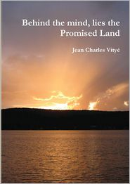 Behind The Mind, Lies The Promised Land - Jean Charles Vity, Jean Charles Vitye