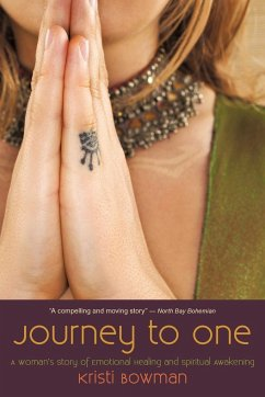 Journey to One: A Woman's Story of Emotional Healing and Spiritual Awakening - Kristi Bowman, Bowman