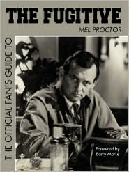 The Official Fan's Guide To The Fugitive - Mel Proctor