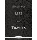 Sketches from Life and Travels - Orofino Thomas Orofino