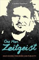 One Man Zeitgeist: Dave Eggers, Publishing and Publicity