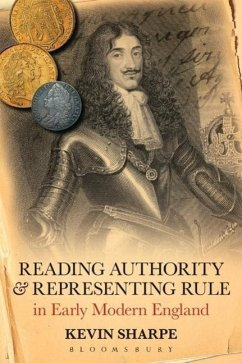 Reading Authority and Representing Rule in Early Modern England - Sharpe, Kevin