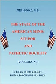 The State Of The American Mind - Amechi Ph.D. Okolo