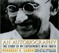 An Autobiography: The Story of My Experiments with Truth - Mohandas K. (Mahatma) Gandhi