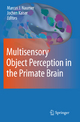 Multisensory Object Perception in the Primate Brain - Jochen Kaiser; Marcus Johannes Naumer