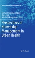 Perspectives of Knowledge Management in Urban Health - Michael Christopher Gibbons, Nilmini Wickramasinghe, Rajeev Bali