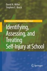 Identifying, Assessing, and Treating Self-injury at School - David Niven Miller