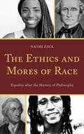 Ethics And Mores Of Race - Naomi Zack