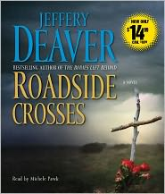 Roadside Crosses (Kathryn Dance Series #2) - Jeffery Deaver, Read by Michele Pawk