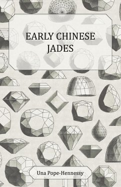 Early Chinese Jades - Pope-Hennessy, Una