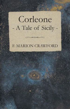 Corleone - A Tale Of Sicily - F. Marion Crawford