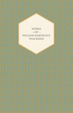 Works of William Makepeace Thackeray - Catherine, Major Gahagan, Rebecca and Rowena, Sultan Stork and The Fatal Boots - Thackeray, William Makepeace