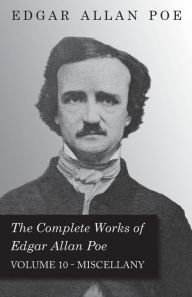 The Complete Works Of Edgar Allan Poe; Miscellany 10 - Edgar Allan Poe