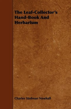 The Leaf-Collector's Hand-Book And Herbarium - Newhall, Charles Stedman