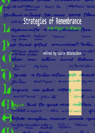 Strategies of Remembrance: From Pindar to Holderlin - Lucie Dolealova