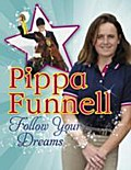 Pippa Funnell: Follow Your Dreams
