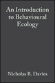 An Introduction to Behavioural Ecology - Nicholas B. Davies;  John R. Krebs