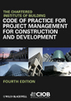 Code of Practice for Project Management for  Construction and Development - CIOB (Chartered Institute of Building)