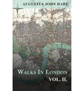 Walks In London - Vol II - Augustus John Hare