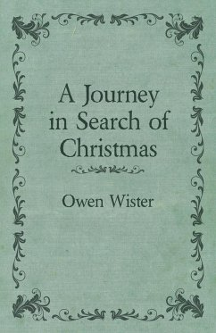 A Journey in Search of Christmas - Wister, Owen