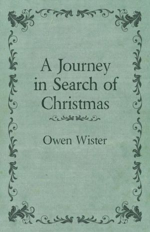 A Journey in Search of Christmas - Owen Wister