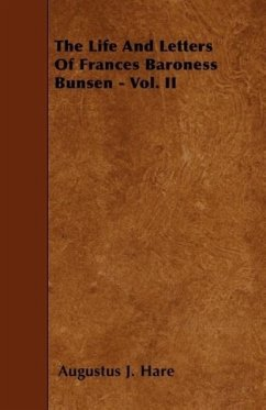 The Life and Letters of Frances Baroness Bunsen - Vol. II - Hare, Augustus John Cuthbert