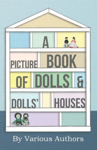 A Picture Book of Dolls and Dolls' Houses - Various
