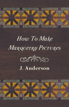 How to Make Marquetry Pictures - Anderson, J.