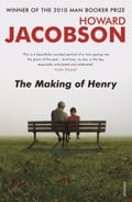 The Making Of Henry - Howard Jacobson