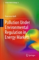 Pollution Under Environmental Regulation in Energy Markets - Francesco Gullì