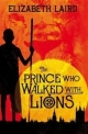 Prince Who Walked With Lions - Elizabeth Laird