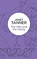 The Hills And The Valley (Hillsbridge Quartet 3) (Bello) - Janet Tanner
