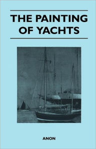 The Painting of Yachts - Anon
