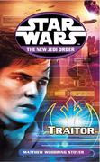 Matthew Stover: Star Wars: The New Jedi Order - Traitor