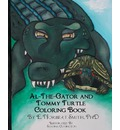 Al the Gator and Tommy Turtle Coloring Book - E Norbert Smith