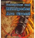 Centipedes and Millipedes Are Gross! - Leigh Rockwood