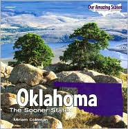 Oklahoma: The Sooner State (Our Amazing States Series) - Miriam Coleman