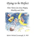 Dying to Be Perfect - Jr  Robert Michael Cavanaugh