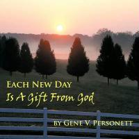 EACH NEW DAY IS A GIFT FROM GOD