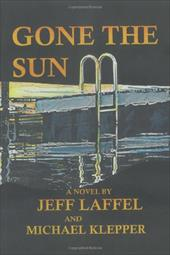 Gone the Sun - Laffel, Jeff / Klepper, Michael