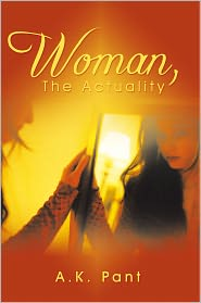 Woman, The Actuality - A.K. Pant
