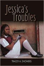 Jessica's Troubles - Tracey A. Showers