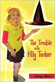 The Trouble With Filly Tucker - Mary Barr