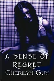 A Sense of Regret - Cherilyn Guy
