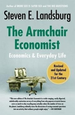 The Armchair Economist: Economics and Everyday Life - Landsburg, Steven E.